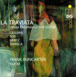 茶花女:歌劇改編吉他曲集<br>貝加登,吉他<br>La Traviata: Opera paraphrases for guitar<br>Frank Bungarten, guitar
