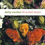 朵莉華登樂團:沉默的磁鐵 (180 克 LP)<br>Dolly Varden:The Dumbest Magnets