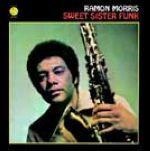 雷蒙.莫里斯-放克甜姐兒 ( 180 克 LP )<br>Ramon Morris–Sweet Sister Funk