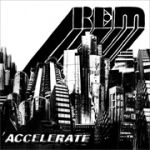 R. E. M. 合唱團:音速青春(180g 45 轉 2LP + CD)<br>R. E. M.: Accelerate
