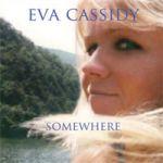 伊娃.凱西迪:我心歸處 (進口版 CD)<br>Eva Cassidy: Somewhere